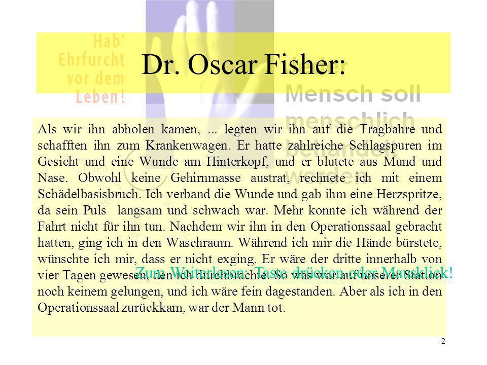 Dr. Oscar Fisher: Zum Weiterlesen: Taste drücken oder Mausklick!