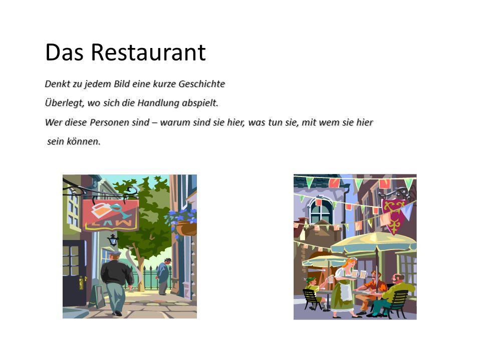 Das Restaurant Denkt zu jedem Bild eine kurze Geschichte Überlegt, wo sich die Handlung abspielt.
