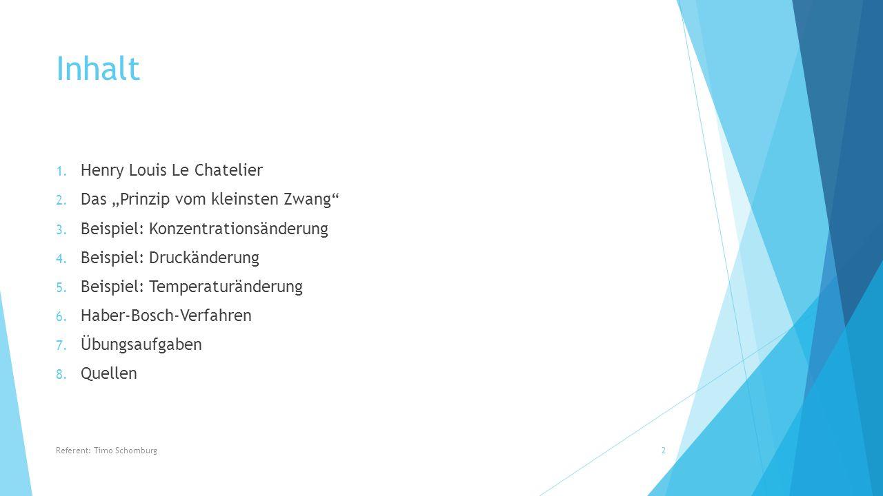 """Inhalt Henry Louis Le Chatelier Das """"Prinzip vom kleinsten Zwang"""