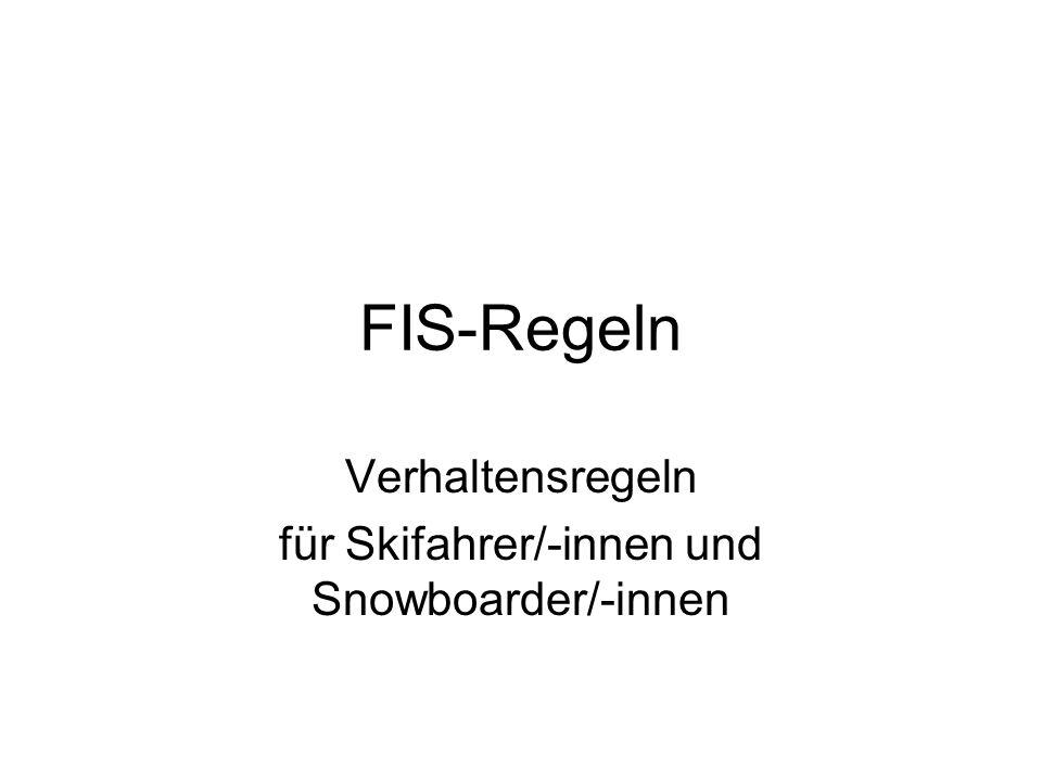 Verhaltensregeln für Skifahrer/-innen und Snowboarder/-innen