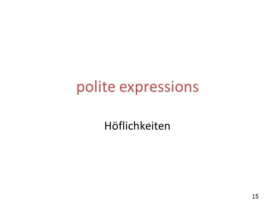 polite expressions Höflichkeiten