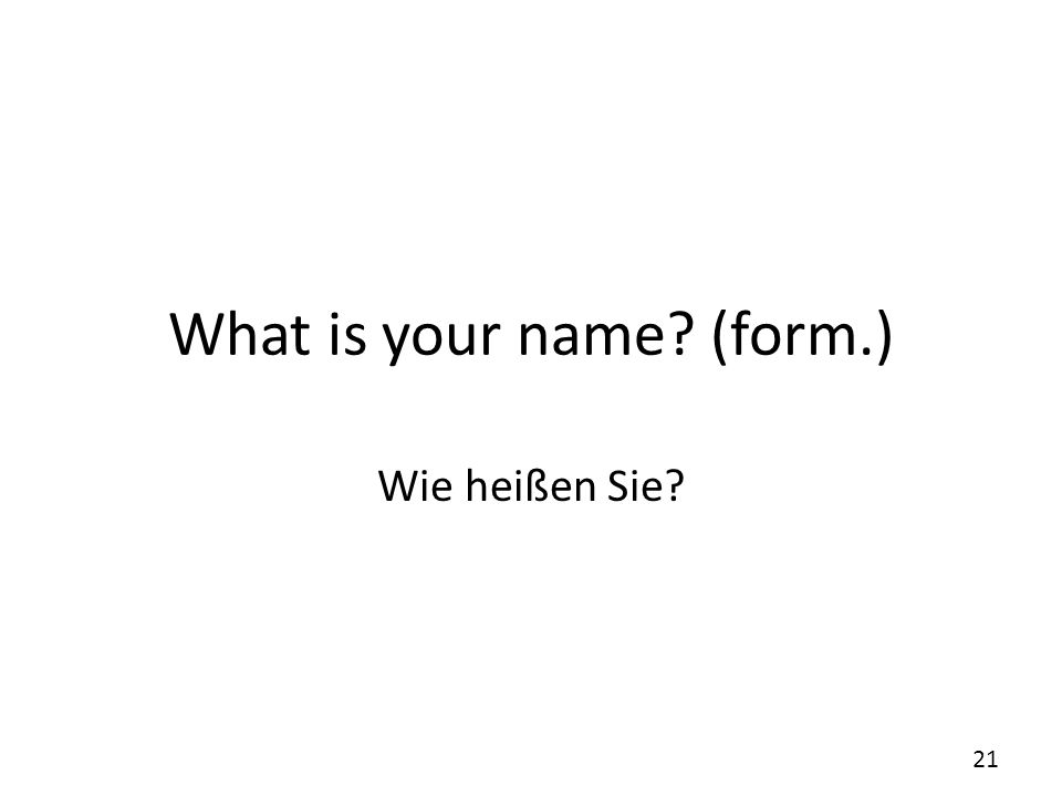 What is your name (form.)