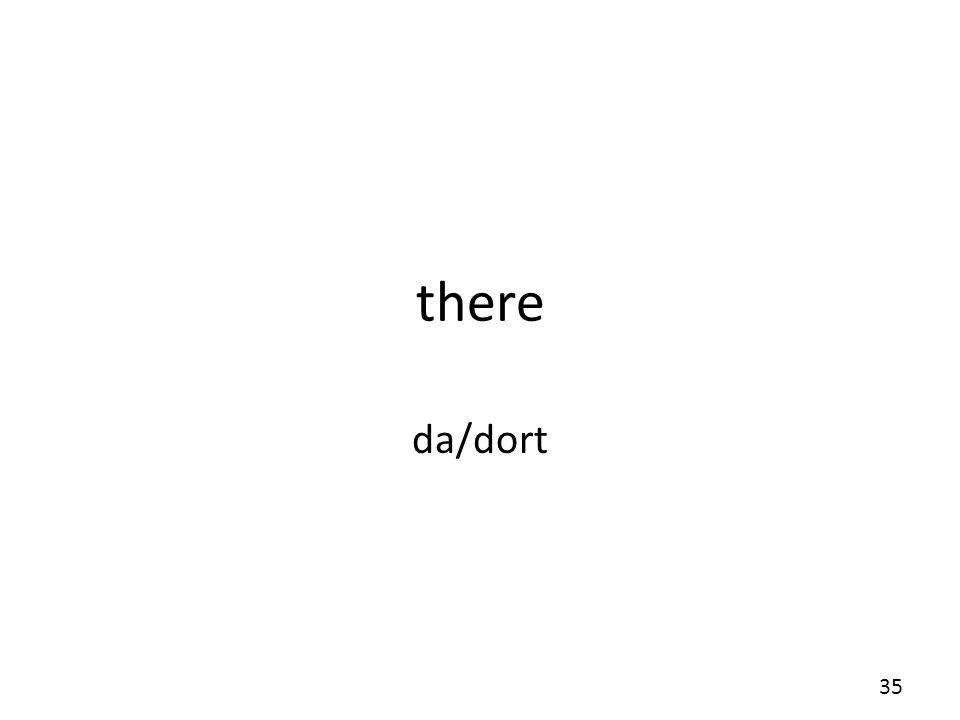 there da/dort
