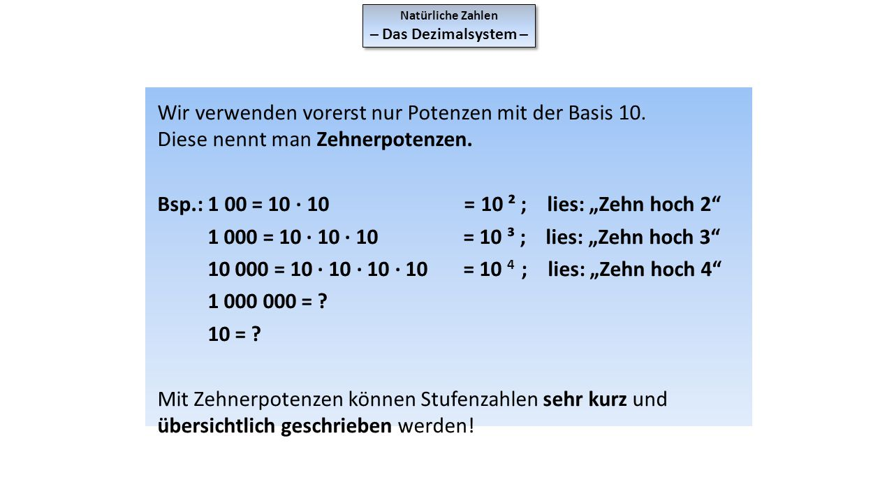 """Bsp.: 1 00 = 10 · 10 = 10 ² ; lies: """"Zehn hoch 2"""