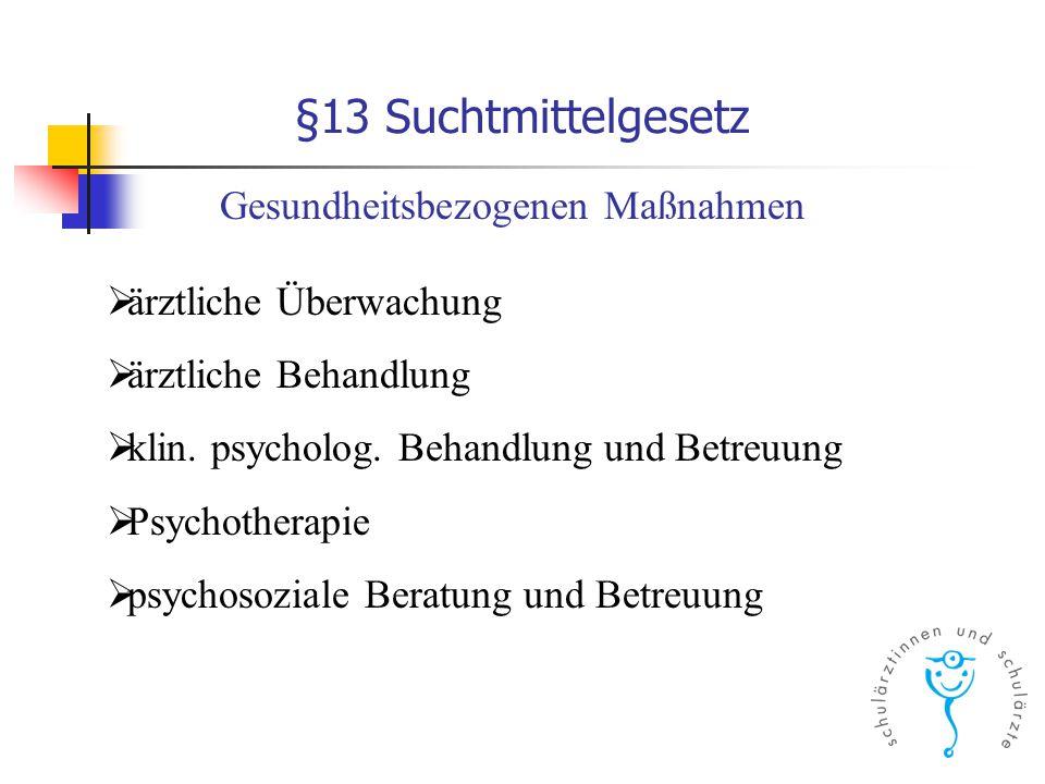 §13 Suchtmittelgesetz Gesundheitsbezogenen Maßnahmen