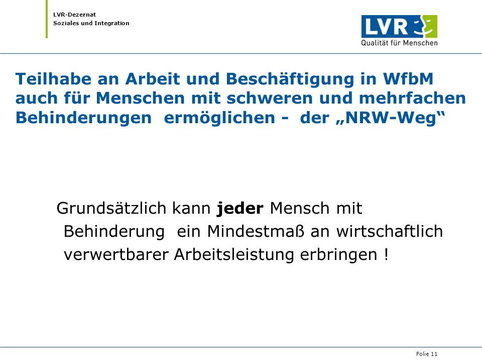 """Teilhabe an Arbeit und Beschäftigung in WfbM auch für Menschen mit schweren und mehrfachen Behinderungen ermöglichen - der """"NRW-Weg"""