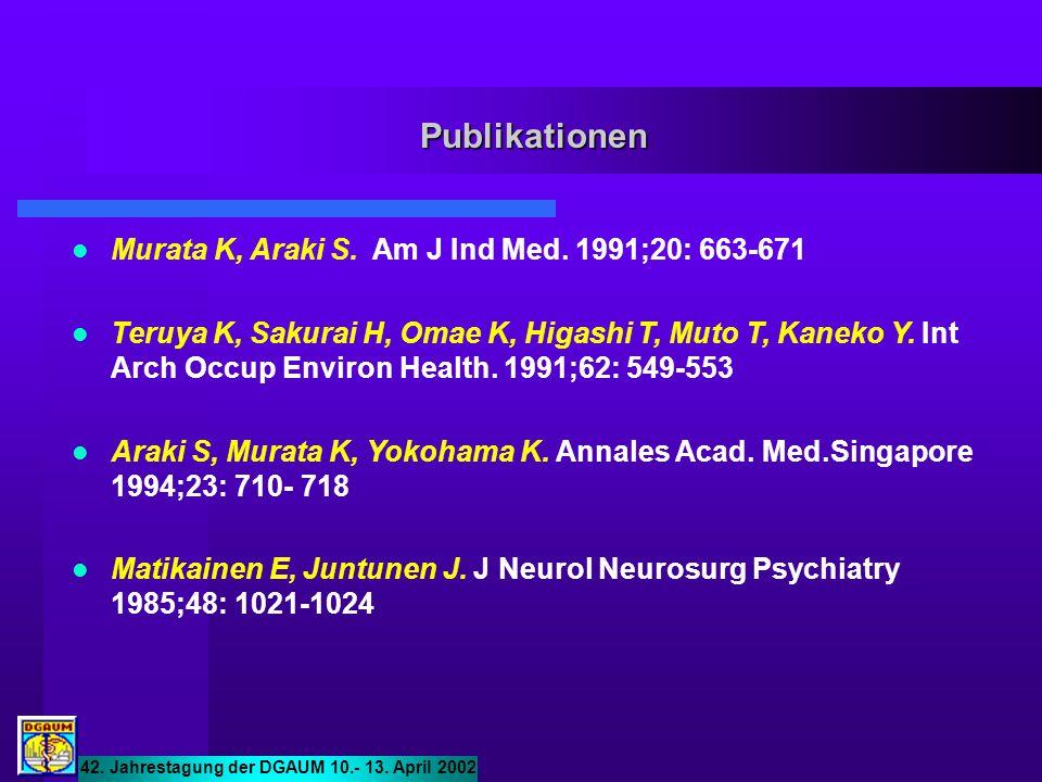 Publikationen Murata K, Araki S. Am J Ind Med. 1991;20: 663-671