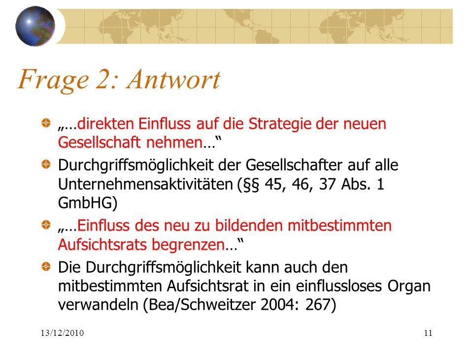 """Frage 2: Antwort """"…direkten Einfluss auf die Strategie der neuen Gesellschaft nehmen…"""