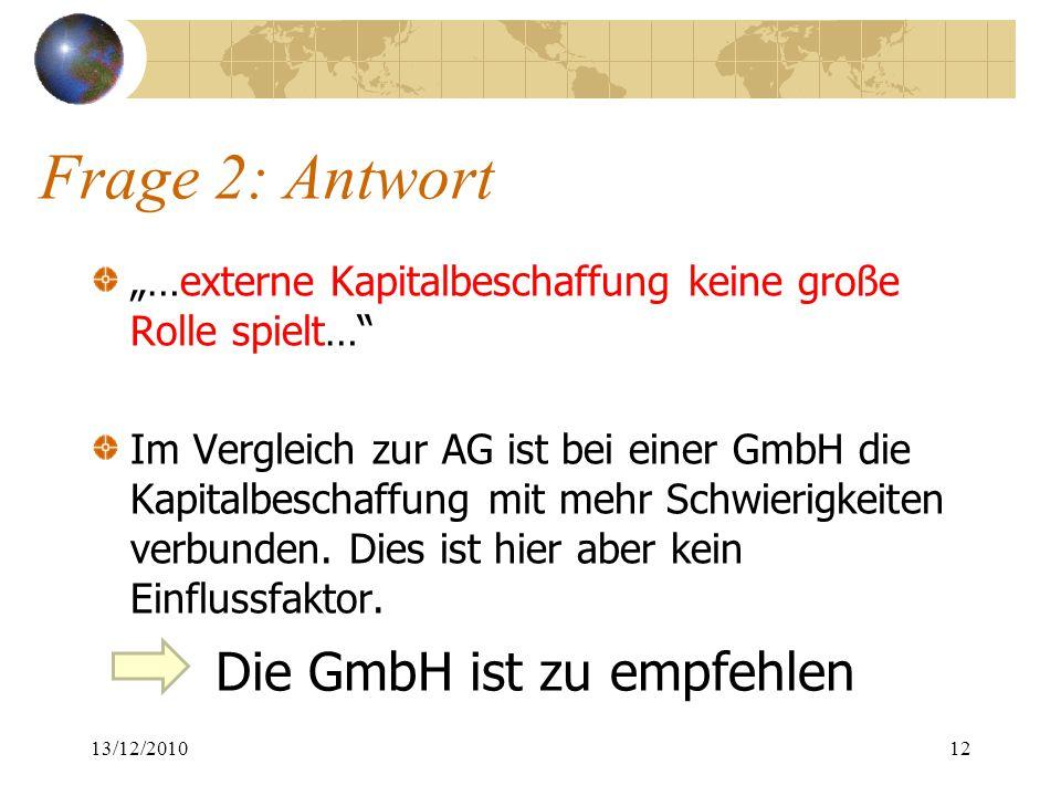 Frage 2: Antwort Die GmbH ist zu empfehlen
