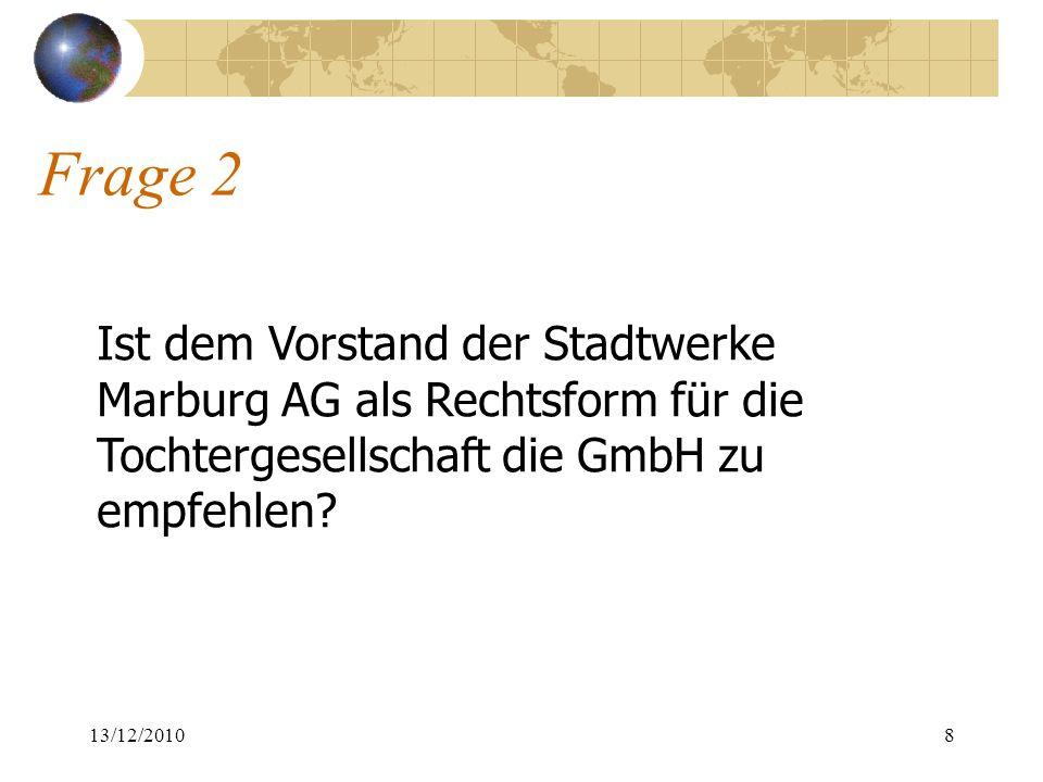 Frage 2 Ist dem Vorstand der Stadtwerke Marburg AG als Rechtsform für die Tochtergesellschaft die GmbH zu empfehlen