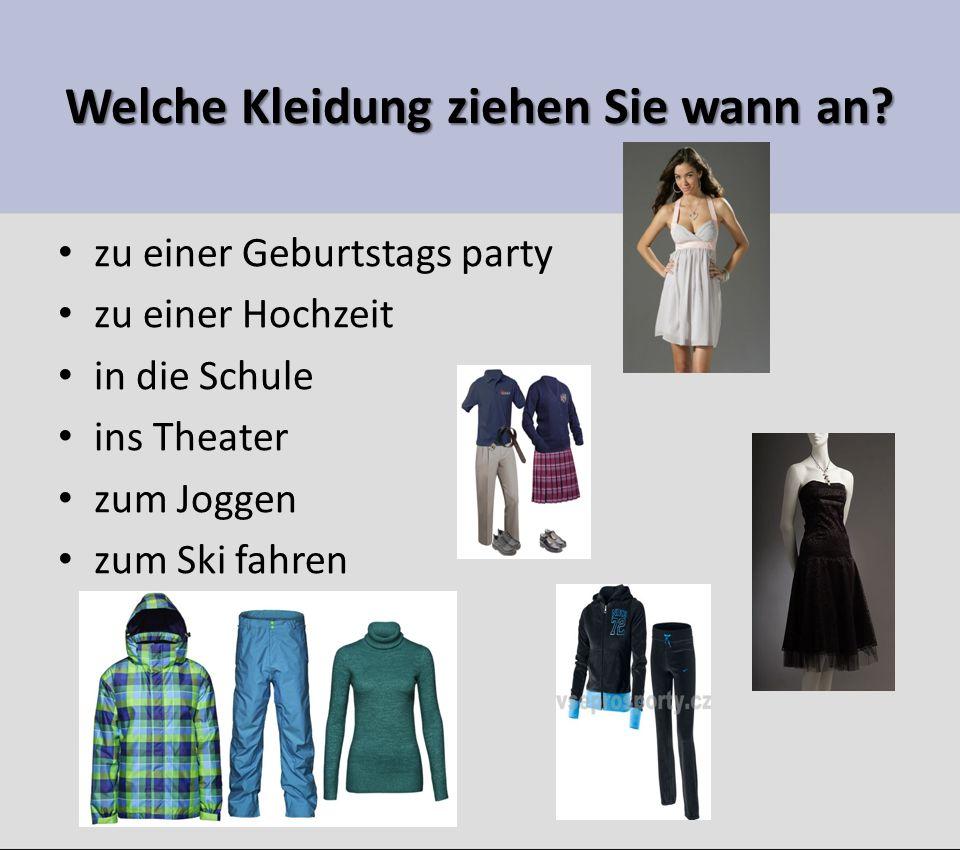 Welche Kleidung ziehen Sie wann an