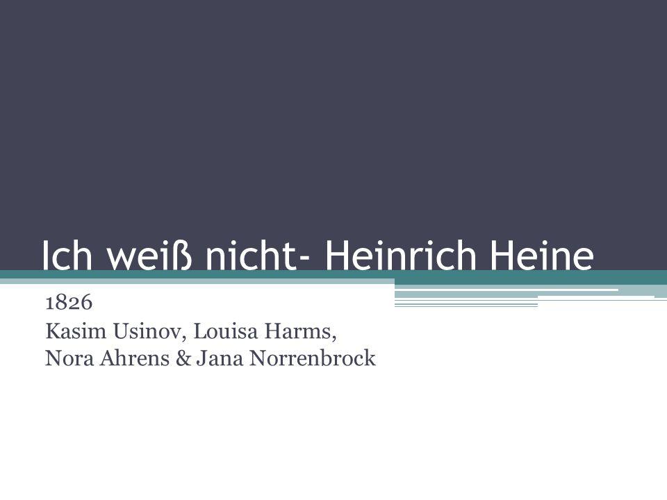 Ich weiß nicht- Heinrich Heine