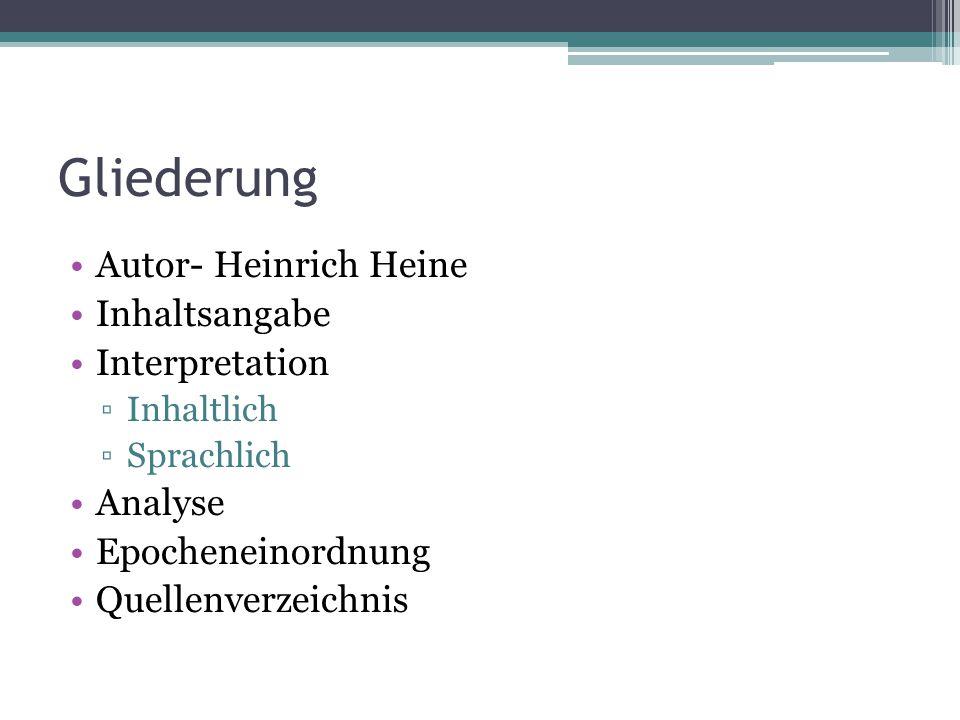 Gliederung Autor- Heinrich Heine Inhaltsangabe Interpretation Analyse