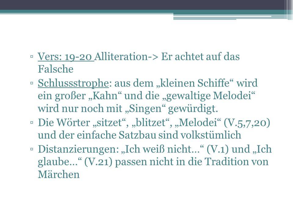 Vers: 19-20 Alliteration-> Er achtet auf das Falsche