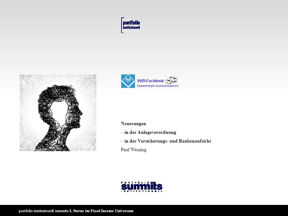 Neuerungen - in der Anlageverordnung - in der Versicherungs- und Bankenaufsicht Paul Wessing