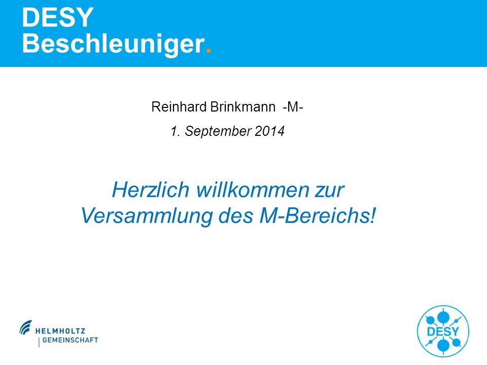 DESY Beschleuniger. Reinhard Brinkmann -M- 1. September 2014.