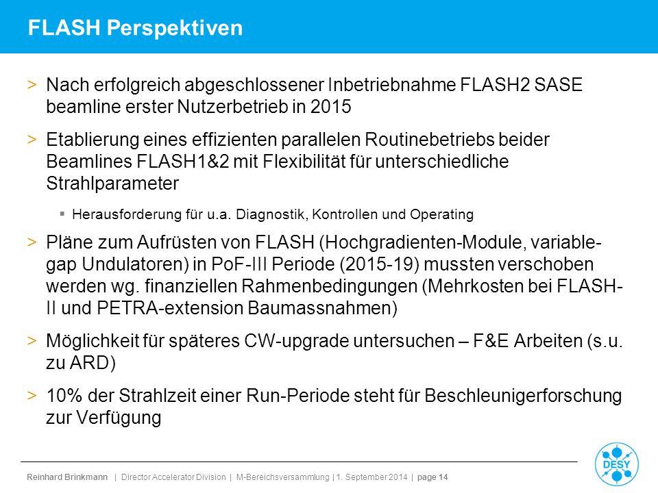 FLASH Perspektiven Nach erfolgreich abgeschlossener Inbetriebnahme FLASH2 SASE beamline erster Nutzerbetrieb in 2015.