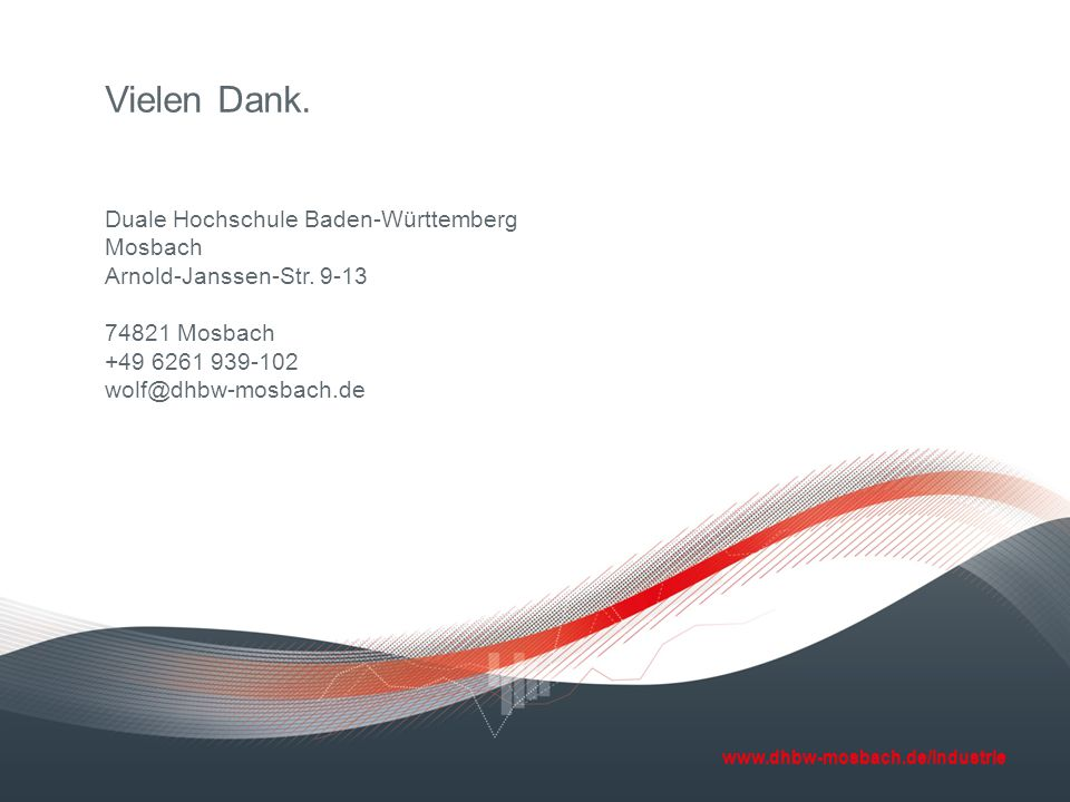 Vielen Dank. Duale Hochschule Baden-Württemberg Mosbach Arnold-Janssen-Str.