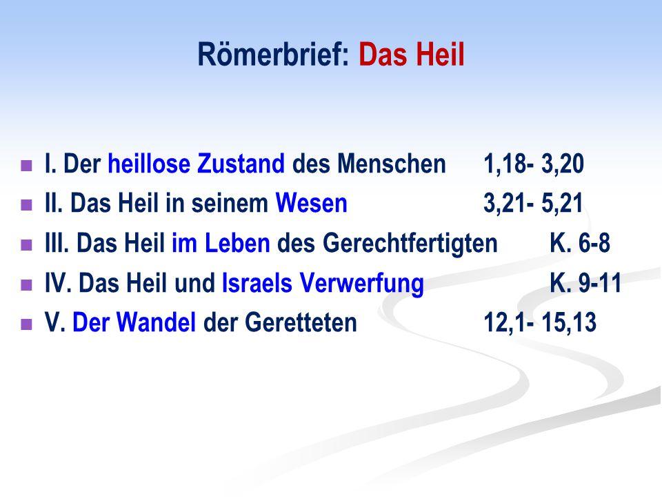 Römerbrief: Das Heil I. Der heillose Zustand des Menschen 1,18- 3,20