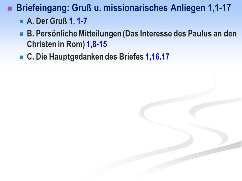 Briefeingang: Gruß u. missionarisches Anliegen 1,1-17
