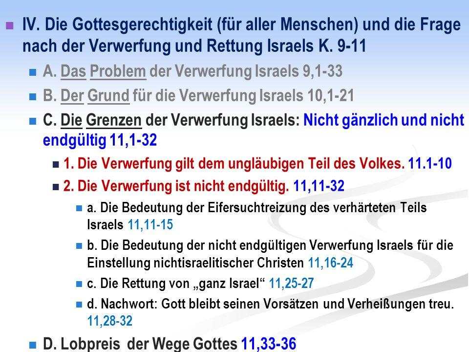 IV. Die Gottesgerechtigkeit (für aller Menschen) und die Frage nach der Verwerfung und Rettung Israels K. 9-11