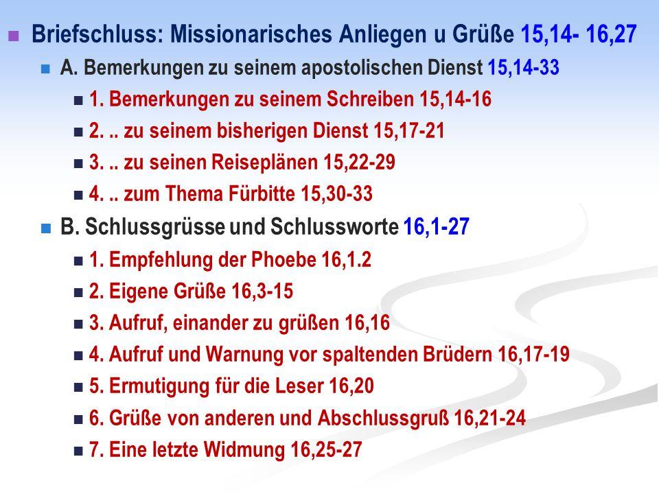 Briefschluss: Missionarisches Anliegen u Grüße 15,14- 16,27