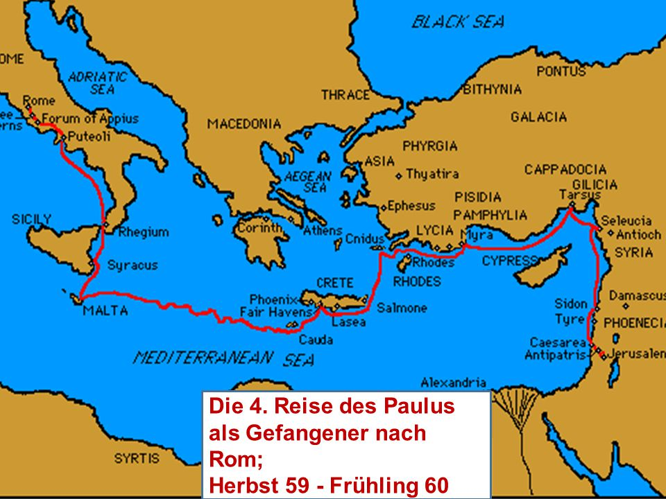 Die 4. Reise des Paulus als Gefangener nach Rom;