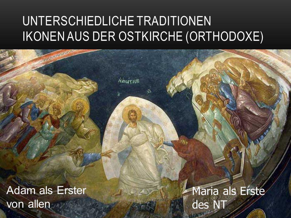 Unterschiedliche Traditionen Ikonen aus der Ostkirche (orthodoxe)