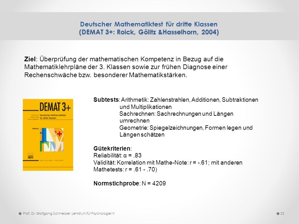 Deutscher Mathematiktest für dritte Klassen (DEMAT 3+: Roick, Gölitz &Hasselhorn, 2004)