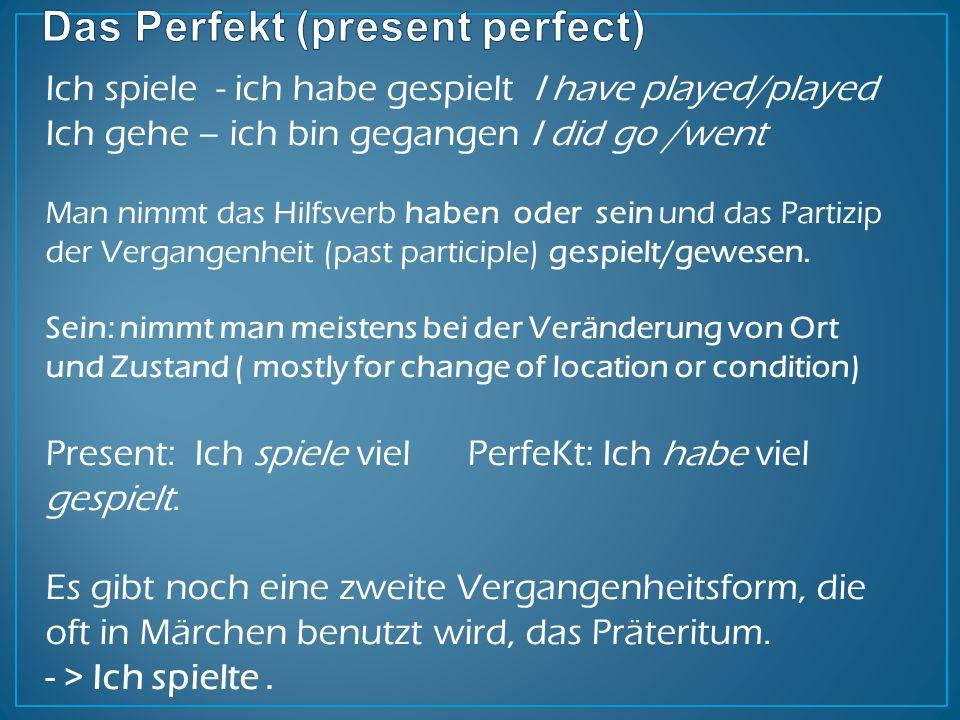 Das Perfekt (present perfect)