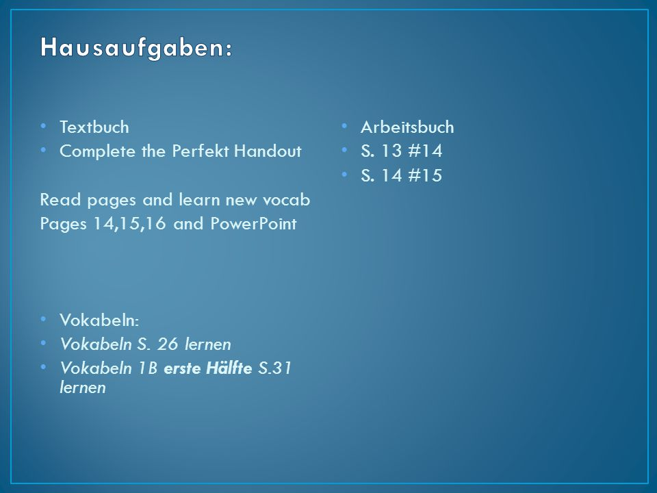 Hausaufgaben: Textbuch Complete the Perfekt Handout