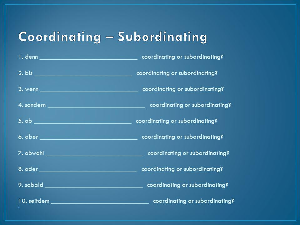 Coordinating – Subordinating