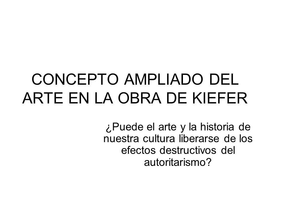 CONCEPTO AMPLIADO DEL ARTE EN LA OBRA DE KIEFER