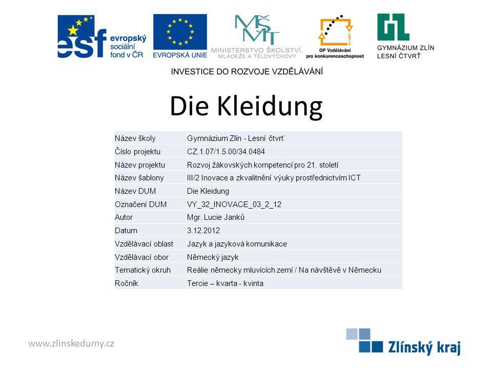 Die Kleidung www.zlinskedumy.cz Název školy