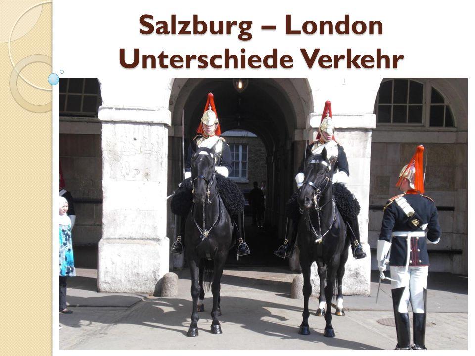 Salzburg – London Unterschiede Verkehr