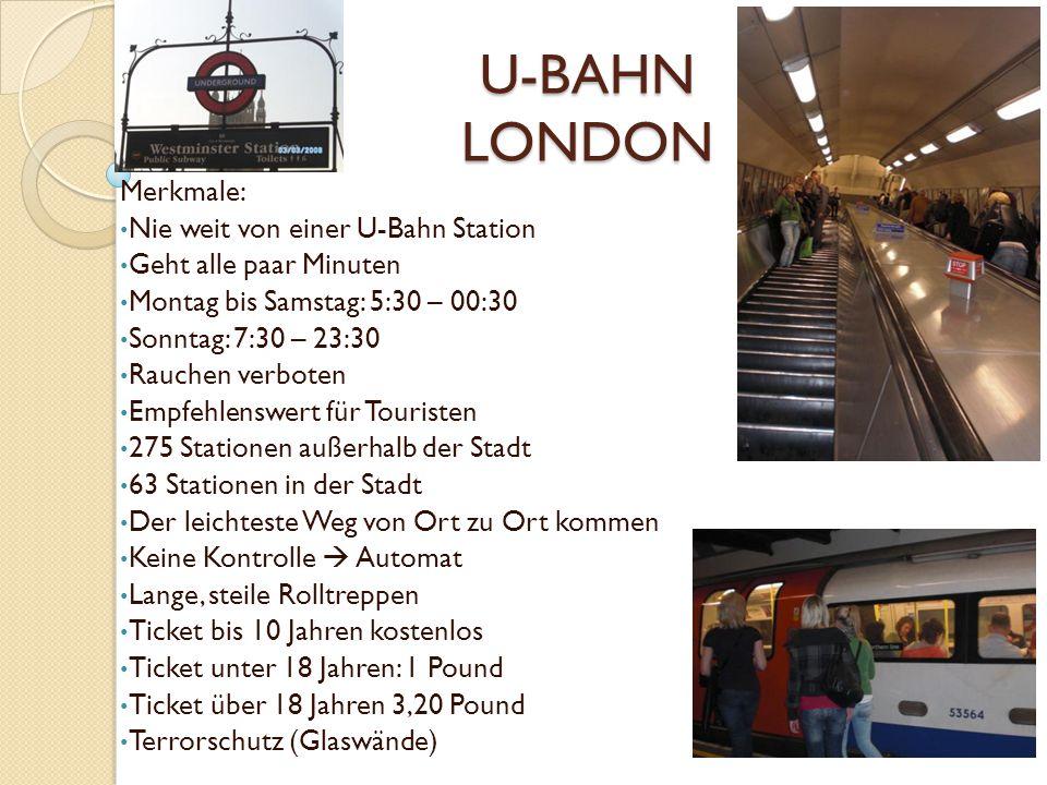 U-BAHN LONDON Merkmale: Nie weit von einer U-Bahn Station