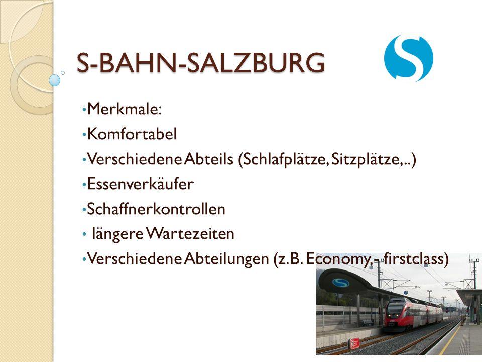 S-BAHN-SALZBURG Merkmale: Komfortabel