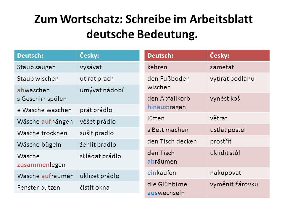 Zum Wortschatz: Schreibe im Arbeitsblatt deutsche Bedeutung.