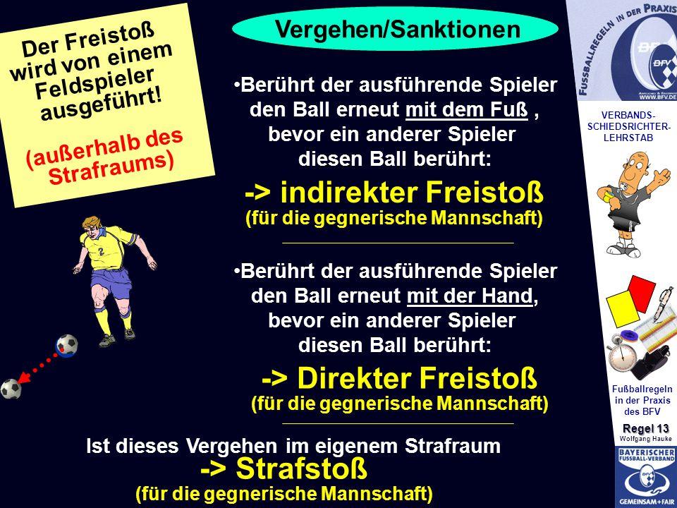 -> indirekter Freistoß (für die gegnerische Mannschaft)
