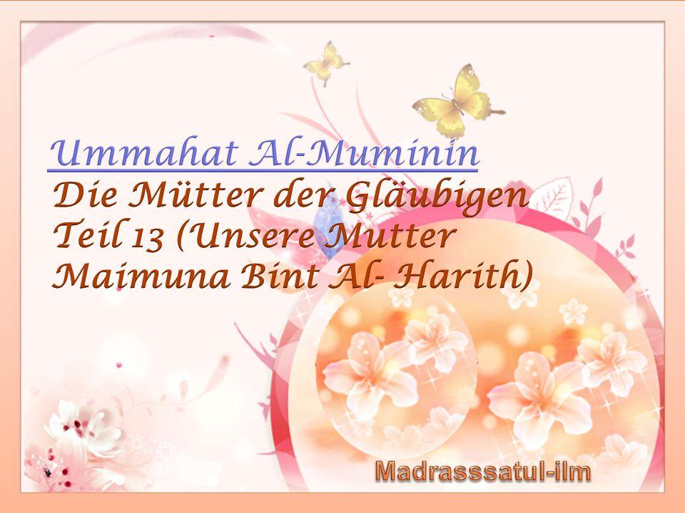 Ummahat Al-Muminin Die Mütter der Gläubigen Teil 13 (Unsere Mutter Maimuna Bint Al- Harith) Madrasssatul-ilm.