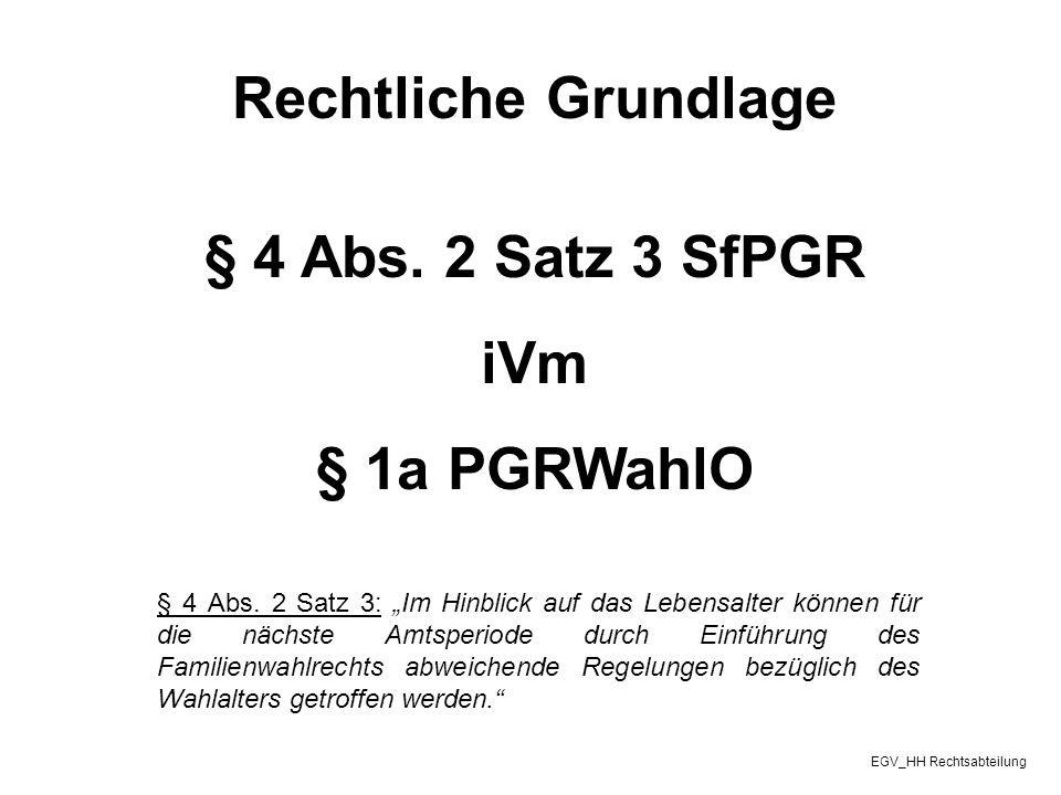 Rechtliche Grundlage § 4 Abs. 2 Satz 3 SfPGR iVm § 1a PGRWahlO