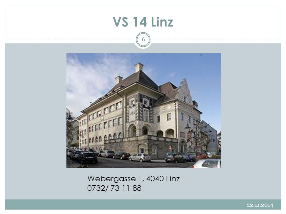 VS 14 Linz Webergasse 1, 4040 Linz 0732/ 73 11 88 07.04.2017