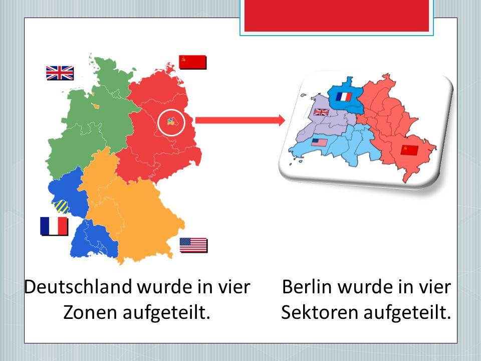 Deutschland wurde in vier Zonen aufgeteilt.