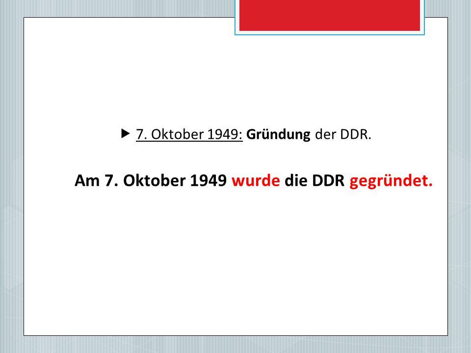 Am 7. Oktober 1949 wurde die DDR gegründet.