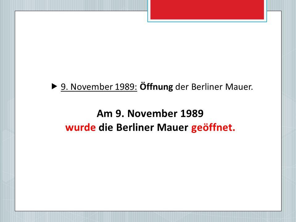 wurde die Berliner Mauer geöffnet.