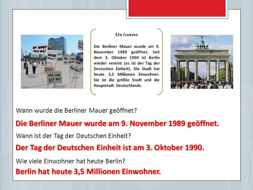 Die Berliner Mauer wurde am 9. November 1989 geöffnet.