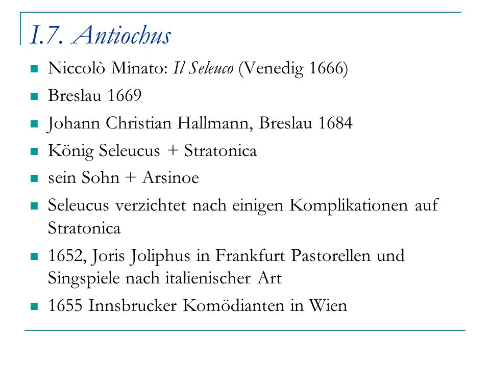 I.7. Antiochus Niccolò Minato: Il Seleuco (Venedig 1666) Breslau 1669
