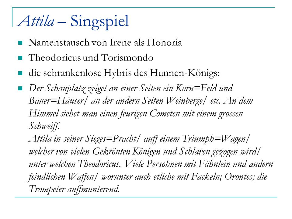 Attila – Singspiel Namenstausch von Irene als Honoria