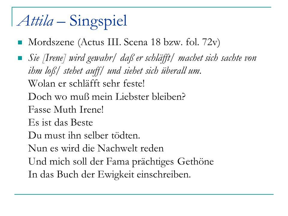 Attila – Singspiel Mordszene (Actus III. Scena 18 bzw. fol. 72v)