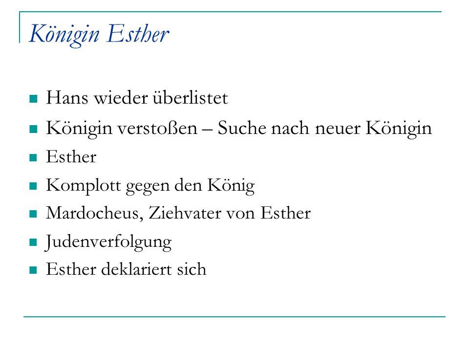 Königin Esther Hans wieder überlistet
